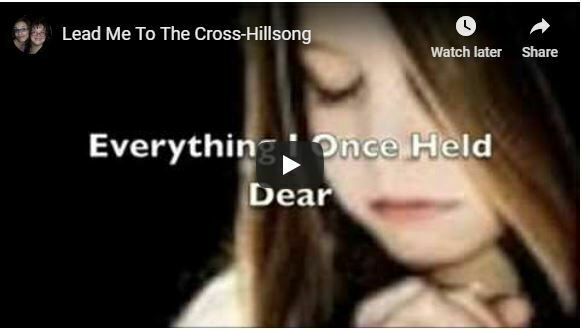 Lead me to the cross – song lyrics