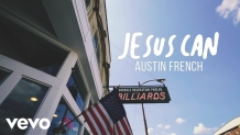 Who turns a broken dream-Austin French – Jesus Can